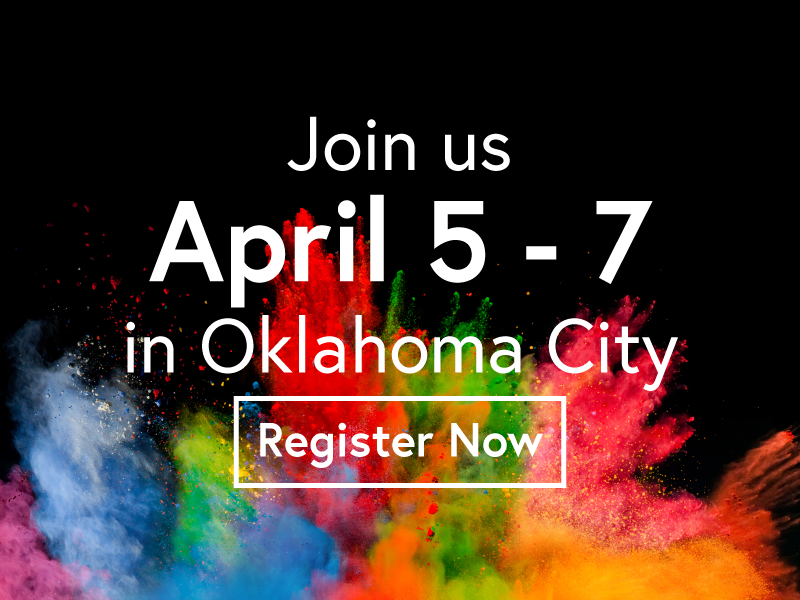 Join us April 5 - 7 in Oklahoma City